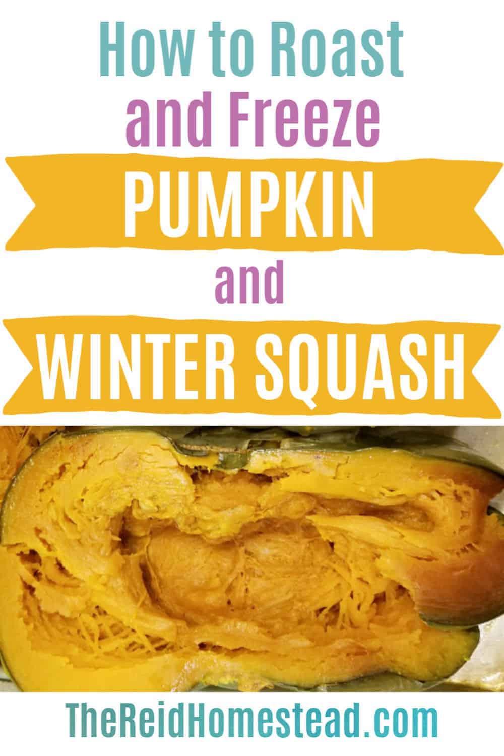 a close up of a half of a roasted pumpkin with text overlay How to Roast and Freeze Pumpkin and Winter Squash