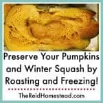 close up of a roasted half of pumpkin with text overlay Preserve Your Pumpkins and Winter Squash by Roasting and Freezing!