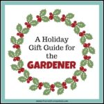 wreath with text overlay Holiday Gift Guide for the Gardener!