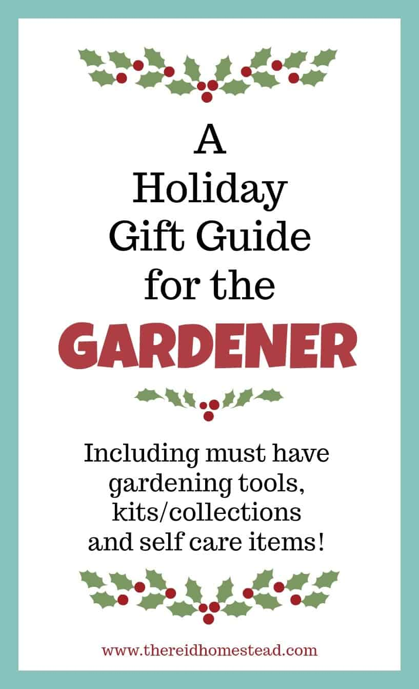Holiday Gift Guide for Gardeners! -The Reid Homestead #gardening #giftguide #gardeninggifts #holidaygiftguide #giftsforthegardener