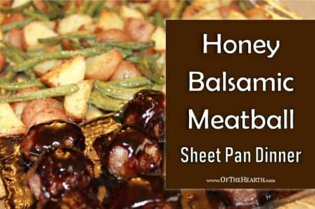 cookie sheet with meatballs potatoes greenbeans text overlay Honey Balsmic Meatball Sheet Pan Dinner