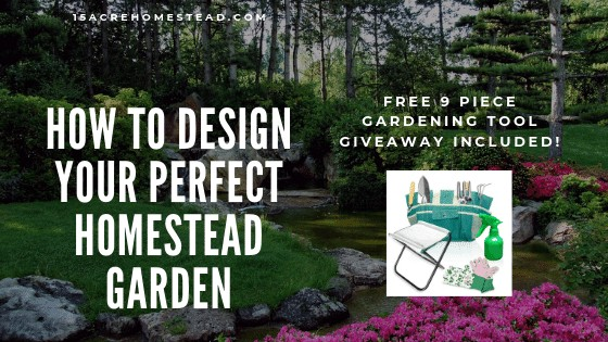 garden with text overlay How to Design Your Perfect Homestead Garden
