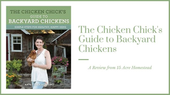 lady holding chicken with text overlay The Chicken Chick Guide to Backyard Chickens - A book review from 15 acre homestead