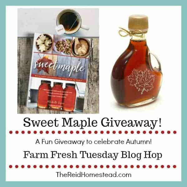 Sweet Maple Giveaway! – Farm Fresh Tuesday (#20)