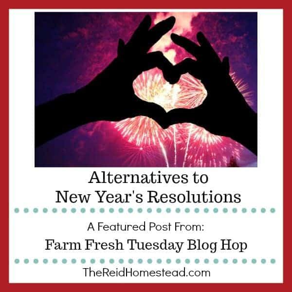 Alternatives to New Year's Resolutions – Farm Fresh Tuesday (#33)