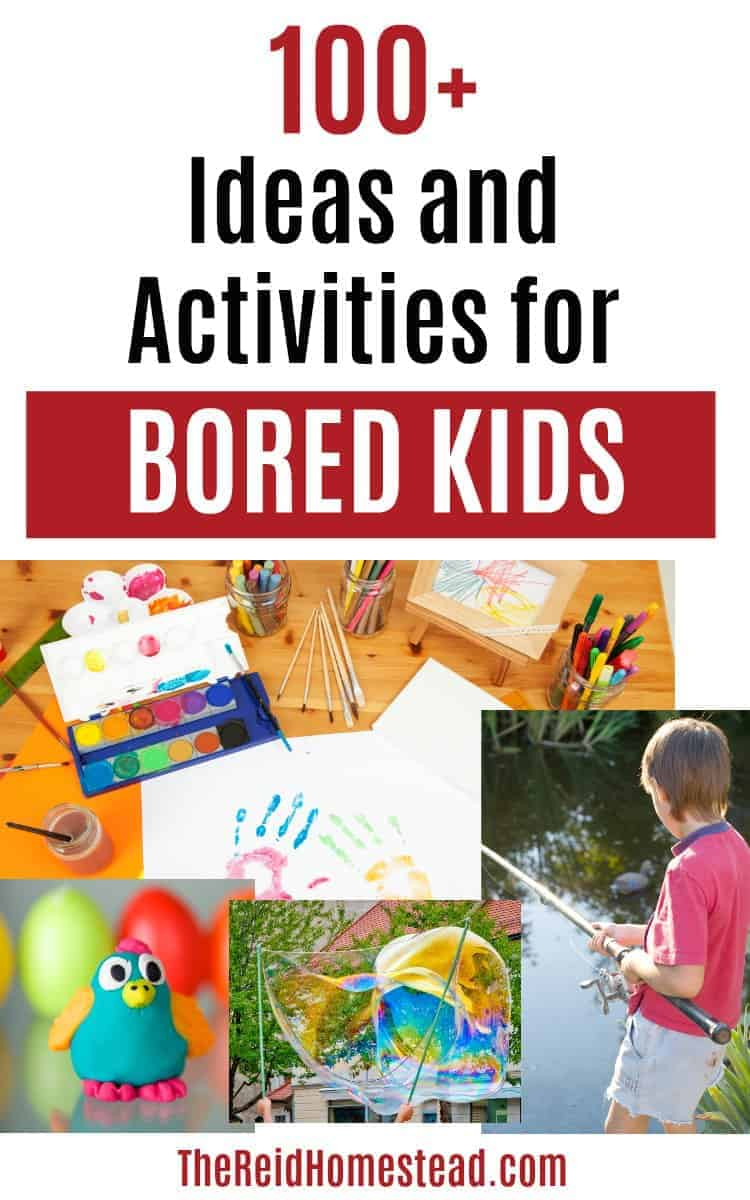 boy fishing, clay sculpture, arts and crafts table with text overlay 100+ Ideas and Activities for Bored Kids