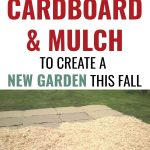 a new garden bed being created by smothering grass with layers of cardboard and mulch, with text overlay How to Smother Grass & Weeds with Cardboard Mulch to Creat a New Garden This Fall